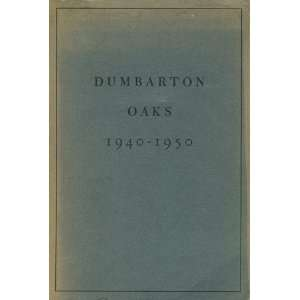 The Dumbarton Oaks Research Library and Collection Harvard University