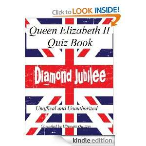 Queen Elizabeth Quiz Book   100 Questions and Answers to test your