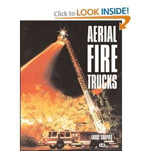 Aerial Fire Trucks (9780760310656) Larry Shapiro Books