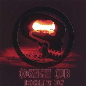 Acockalypse Now: Cockfight Club: Music