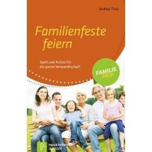 Familienfeste feiern (9783761559086): Andrea Thiel: Books