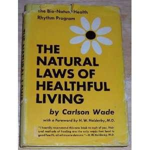 living : the bio nature health rhythm program.: Carlson. Wade: Books
