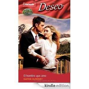El hombre que amo (Spanish Edition) KATHIE DENOSKY