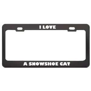 I Love A Snowshoe Cat Animals Pets Metal License Plate