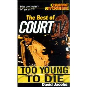 The Best Of Court TV Too Young To Die Crime Stories