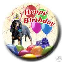 BLACK & TAN COONHOUND Happy Birthday PIN BADGE New DOG