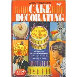 Yearbook of Cake Decorating 1979 Wilton Enterprises Staff Books