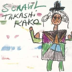 Scrawl Takashi Kako Music