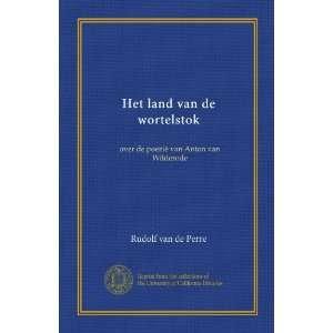 Het land van de wortelstok (Vol 1): over de poezië van Anton van