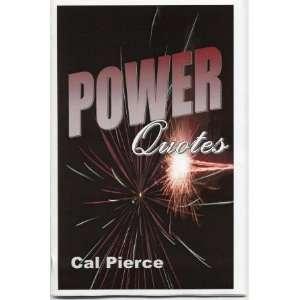 Power Quotes: Cal Pierce: Books