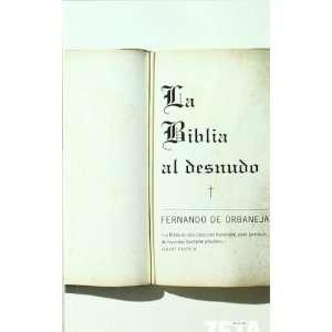 BIBLIA AL DESNUDO, LA (9788498720600): FERNANDO DE