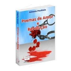 Poemas de Amor e Revolução (9788578934385): Antonio