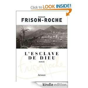 Esclave de Dieu (CLASSIQUES ARTH) (French Edition): Roger Frison