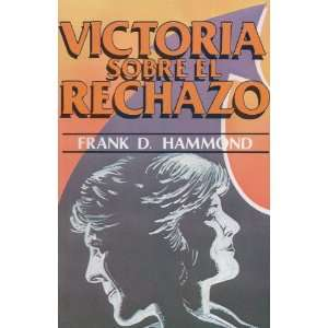 Victoria sobre el Rechazo (Overcoming Rejection in Spanish