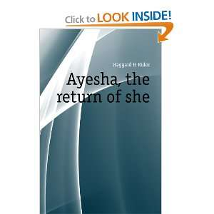 Ayesha, the return of she: Haggard H Rider:  Books
