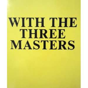 With the Three Masters: Being Extracts from the Private Diary