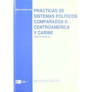 Practicas De Sistemas Politicos Comparados II. Centro America y Caribe