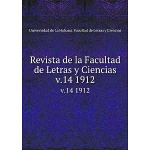 Revista de la Facultad de Letras y Ciencias. v.14 1912