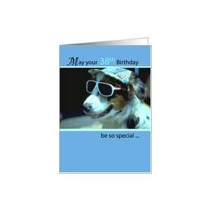 : 38th Birthday Wishes, Dog with Sunglasses and Hat, Humorous, Funny