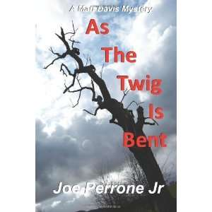 As The Twig Is Bent [Paperback] Joe Perrone Jr. Books