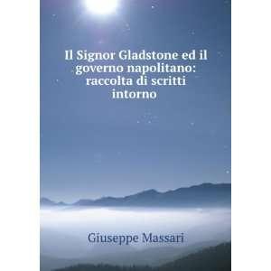Il Signor Gladstone ed il governo napolitano: raccolta di