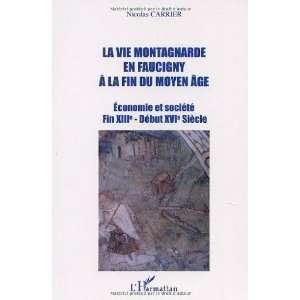 La vie montagnarde en Faucigny a la fin du moyen age