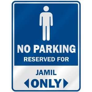 NO PARKING RESEVED FOR JAMIL ONLY  PARKING SIGN