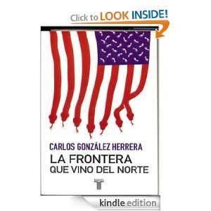 La frontera que vino del norte (Spanish Edition) Carlos González