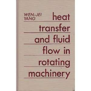 Heat Transfer And Fluid Flow In Rotating Machinery