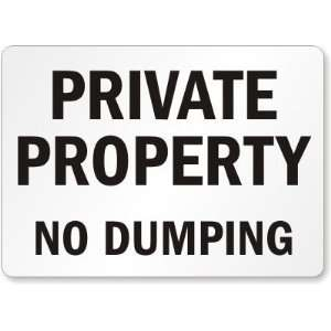 Private Property No Dumping Aluminum Sign, 24 x 18