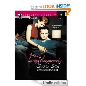 Mission Irresistible (A Year of Loving Dangerously) Sharon Sala