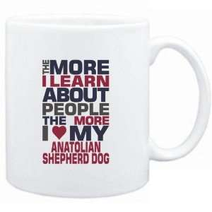 PEOPLE THE MORE I LOVE MY Anatolian Shepherd Dog  Dogs: Sports