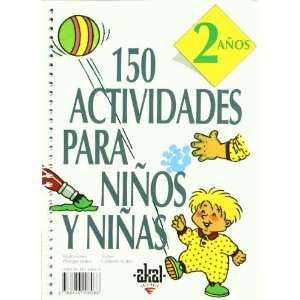 : 150 Actividades Para Ninos y Ninas de 2 Anos (Libros De Actividades