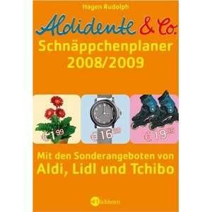 Aldidente und Co.   Der Schnäppchenplaner 2008/2009. Mit den