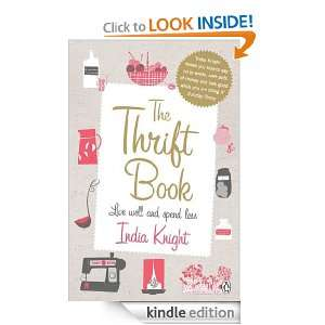 The Thrift Book: Live Well and Spend Less: India Knight: