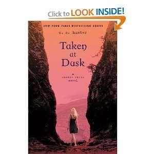 Taken at Dusk (Shadow Falls) (9780312624699) C. C. Hunter Books