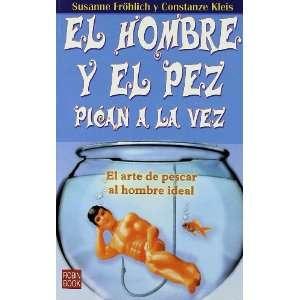 Hombre Y El Pez Pican a La Vez, El (9788479277895