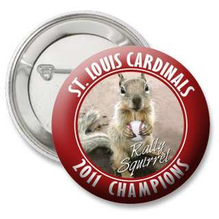 Squirrel BUTTON   2011 St. Louis Cardinals Champions World Series