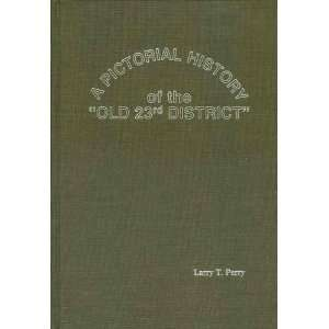 A Pictorial History of the Old 23rd Henry County Tennessee