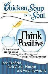 Chicken Soup for the Soul the Power of Positive Thinking (Paperback