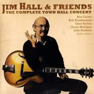 Complete Townhall Concert Jim Hall & Friends Music