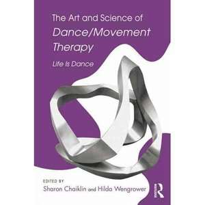 of Dance/Movement Therapy Life Is Dance, Chaiklin, Sharon Textbooks