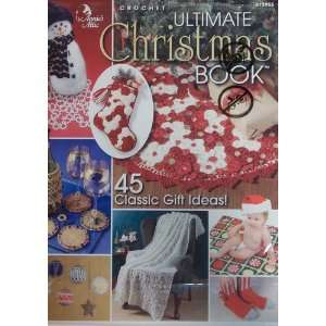 Ultimate Christmas Book (Crochet) (45 Classic Gift Ideas