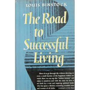 The road to successful living: Louis Binstock: Books