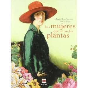 Las Mujeres que Aman las Plantas (9788496748972): Books