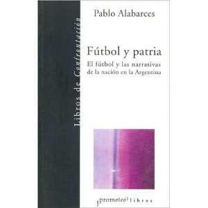 Futbol y Patria (Spanish Edition) (9789509217218): Pablo