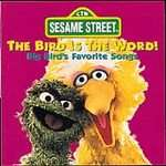 Bird Is The Word!: Big Birds Favorite Songs by Sesame Street (CD, Sep