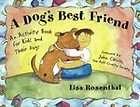 dog s best friend by rosenthal lisa caruso john