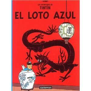 El Loto Azul/ the Blue Lotus (Tintin) (Spanish Edition