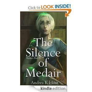 The Silence of Medair: Andrea K Höst:  Kindle Store